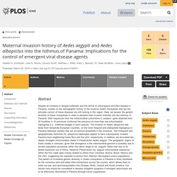 PLOS 26/03/18 Maternal invasion history of Aedes aegypti and Aedes albopictus into the Isthmus of Panama: Implications for the control of emergent viral disease agents