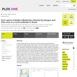 PLOS 12/03/20 First report of Aedes albopictus infected by Dengue and Zika virus in a rural outbreak in Brazil