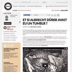 Et si Albrecht Dürer avait eu un Tumblr ?