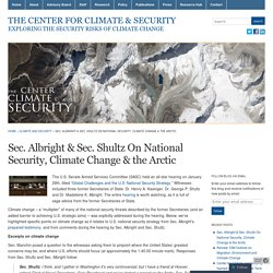 Sec. Albright & Sec. Shultz On National Security, Climate Change & the Arctic