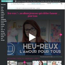 «Heu-reux!», un album jeunesse qui célèbre l'amour... pour tous