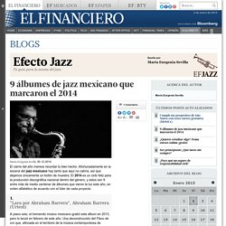 9 álbumes de jazz mexicano de 2014
