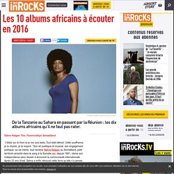 Les 10 albums africains à écouter en 2016