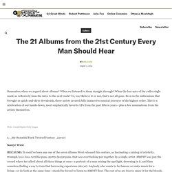 The 21 Albums from the 21st Century Every Man Should Hear