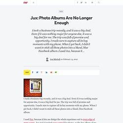 Jux: Photo Albums Are No Longer Enough