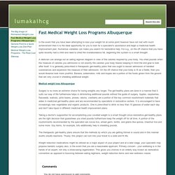 Fast Medical Weight Loss Programs Albuquerque - lumakaihcg