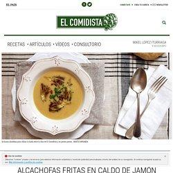 Alcachofas fritas en caldo de jamón