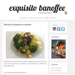 Brócoli con alcaparras y anchoas ~ exquisito banoffee