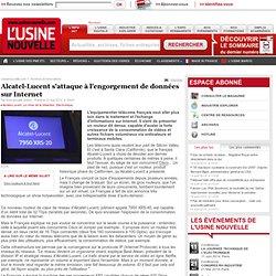 Alcatel-Lucent s'attaque à l'engorgement de données sur Internet - Electronique et Télécoms