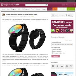 Alcatel OneTouch dévoile sa (belle) montre Wave