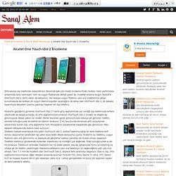Alcatel One Touch Idol 2 İnceleme - Sanal Alem