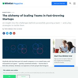 The Alchemy of Scaling Teams in Fast-Growing Startups