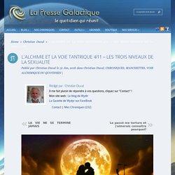 L'ALCHIMIE ET LA VOIE TANTRIQUE 4/11 – LES TROIS NIVEAUX DE LA SEXUALITÉ