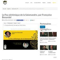 Le Feu alchimique de la Salamandre, par Françoise Bonardel - Salamandre TV