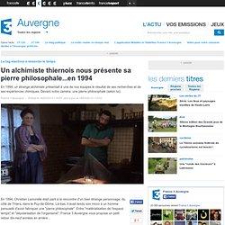 Un alchimiste thiernois nous présente sa pierre philosophale...en 1994 - France 3 Auvergne