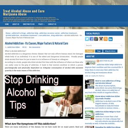 Alcohol Addiction - Its Causes, Major Factors & Natural Care