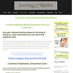 Alcohol Addiction Rehab Treatment – Journey malibu
