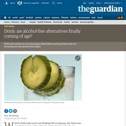 Drink: are alcohol-free alternatives finally coming of age?
