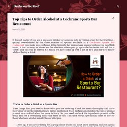 Top Tips to Order Alcohol at a Cochrane Sports Bar Restaurant