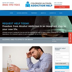 Alcohol and its effects on brain - Colorado Alcohol Addiction Help