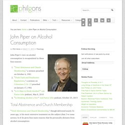 John Piper on Alcohol Consumption
