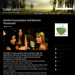 Alcohol Consumption and Demonic Possession - Think-AboutIt