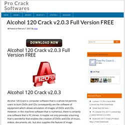 Alcohol 120 Crack v2.0.3 Full Version FREE