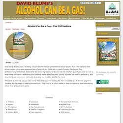 Alcohol Can Be a Gas - The DVD lecture