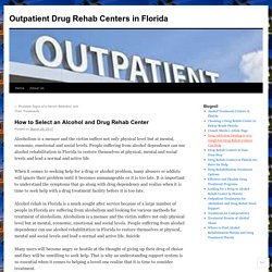 How to Select an Alcohol and Drug Rehab Center