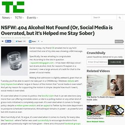 NSFW: 404 Alcohol Not Found (Or, Social Media is Overrated, but it's Helped me Stay Sober)