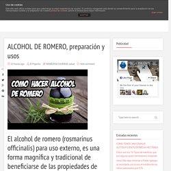 ALCOHOL DE ROMERO, preparación y usos - Me lo ha dicho un pajarito