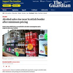 Alcohol sales rise near Scottish border after minimum pricing