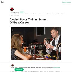 Alcohol Sever Training for an Off-beat Career – Serving Alcohol – Medium