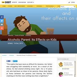 Alcoholic Parent: Its Effects on Kids