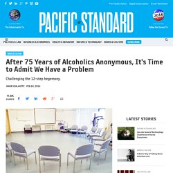 After 75 Years of Alcoholics Anonymous, It's Time to Admit We Have a Problem