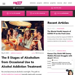 The 8 Stages of Alcoholism from Occasional Use to Alcohol Addiction Treatment