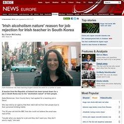 'Irish alcoholism nature' reason for job rejection for Irish teacher in South Korea