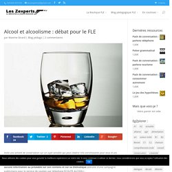 Alcool et alcoolisme : débat pour le FLE