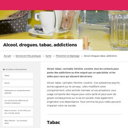 Alcool, drogues, tabac, addictions