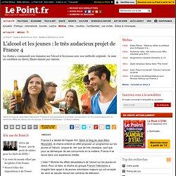 L'alcool et les jeunes : le très audacieux projet de France 4