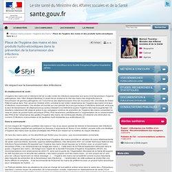 MTES 22/04/11 Place de l'hygiène des mains et des produits hydro-alcooliques dans la prévention de la transmission des infection