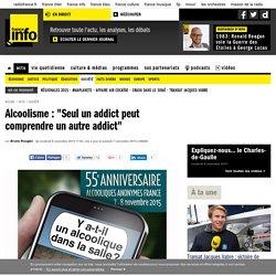 """Alcoolisme : """"Seul un addict peut comprendre un autre addict"""""""