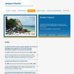 Arrêter l'alcool, alcoolisme - Jacques Cloutier - Clinique d'hypnothérapie de la rive-sud