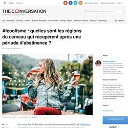 Alcoolisme: quelles sont lesrégions ducerveau quirécupèrent après une période d'abstinence ?