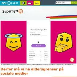 Derfor må vi ha aldersgrenser på sosiale medier - Supernytt - NRK Super
