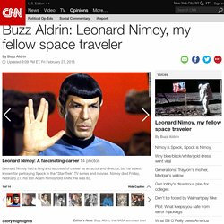 Buzz Aldrin: Leonard Nimoy, my fellow space traveler