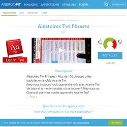 Aléatoires Twi Phrases - Applications Android et Tests