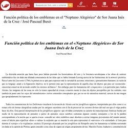 """Función política de los emblemas en el """"Neptuno Alegórico"""" de Sor Juana Inés de la Cruz / José Pascual Buxó"""