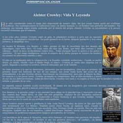 Aleister Crowley: Vida Y Leyenda - MUNDO PARANORMAL