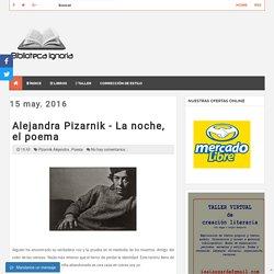 Alejandra Pizarnik - La noche, el poema